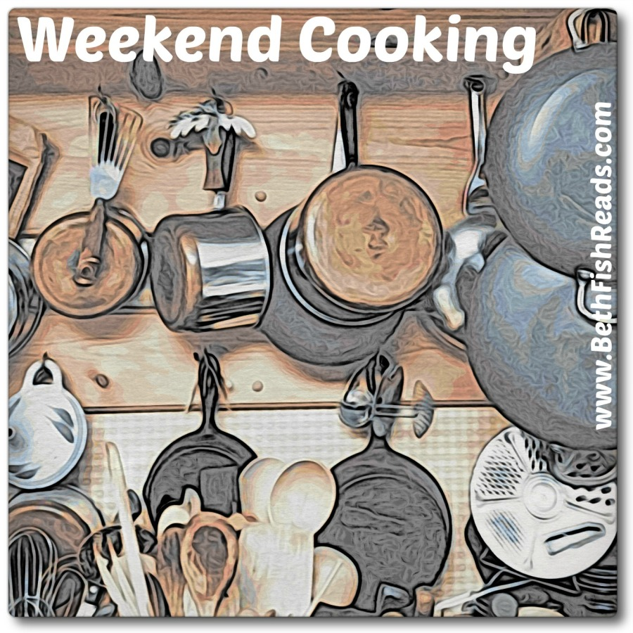 Weekend Cooking At Beth Fish Reads Is Open To Anyone Who Has Any Kind Of  Foodrelated Post To Share: Book (novel, Nonfiction) Reviews, Cookbook  Reviews,